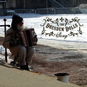 The_Dresden_Dolls_-_Sing