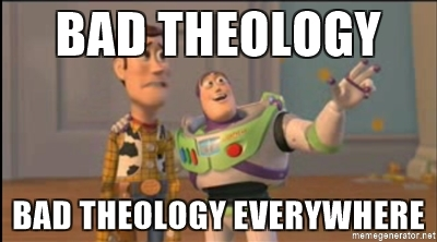 bad-theology-bad-theology-everywhere